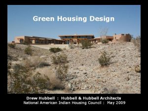 Green Housing Design Presentation Drew Hubbell