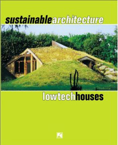 Sustainable Architecture Low Tech Houses